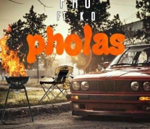 Pro Kid - Pholas Ft. K.O